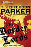 The Border Lords A Charlie Hood Novel, T. Jefferson Parker