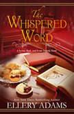 Whispered Word, The, Ellery Adams