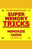 Super Memory Tricks, Memorize Cards, Trevor Dean McClung