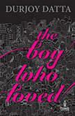 The Boy who Loved, Durjoy Datta
