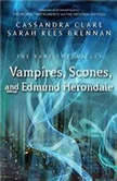 The Vampires, Scones, and Edmund Herondale, Cassandra Clare