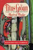 Titus Groan The Gormenghast Trilogy, Book 1, Mervyn Peake