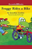 Froggy Rides a Bike, Jonathan London