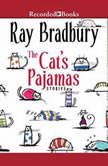 The Cat's Pajamas, Ray Bradbury