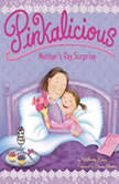 Pinkalicious: Mother's Day Surprise, Victoria Kann
