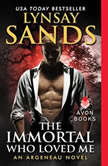 The Immortal Who Loved Me An Argeneau Novel, Lynsay Sands