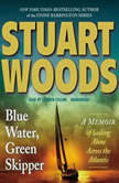 Blue Water, Green Skipper A Memoir of Sailing Alone Across the Atlantic, Stuart Woods