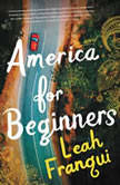 America for Beginners, Leah Franqui