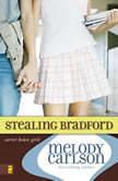 Stealing Bradford, Melody Carlson