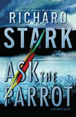 Ask the Parrot, Donald E. Westlake