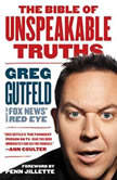 The Bible of Unspeakable Truths, Greg Gutfeld