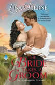 The Bride Takes a Groom The Penhallow Dynasty, Lisa Berne