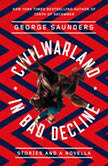 CivilWarLand in Bad Decline Stories and a Novella, George Saunders
