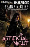 Artificial Night, An An October Daye Novel, Seanan McGuire