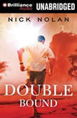 Double Bound, Nick Nolan