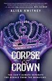 Corpse & Crown, Alisa Kwitney