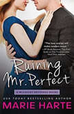Ruining Mr. Perfect, Marie Harte