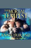 The Mortal Tempest, Anna Durand