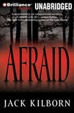 Afraid, Jack Kilborn