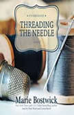 Threading the Needle The Cobbled Court Series, Book 4, Marie Bostwick