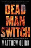 Dead Man Switch, Matthew Quirk