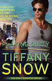Playing Dirty, Tiffany Snow