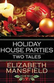 Holiday House Parties Two Tales, Elizabeth Mansfield