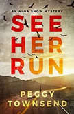 See Her Run, Peggy Townsend
