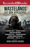 Wastelands The New Apocalypse, John Joseph Adams