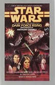 Dark Force Rising: Star Wars (The Thrawn Trilogy) Volume II, Timothy Zahn