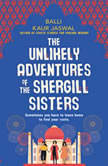 The Unlikely Adventures of the Shergill Sisters A Novel, Balli Kaur Jaswal