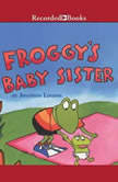 Froggy's Baby Sister, Jonathan London