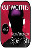 Rapid Spanish (Latin American), Vol. 2, Earworms Learning