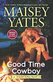 Good Time Cowboy plus Hard Riding Cowboy (A Gold Valley Novel), Maisey Yates