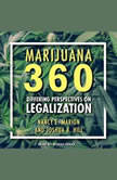 Marijuana 360 Differing Perspectives on Legalization, Joshua B. Hill
