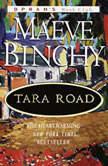 Tara Road A Novel, Maeve Binchy