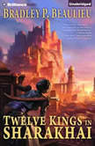 Twelve Kings in Sharakhai, Bradley P. Beaulieu