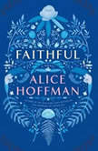 Faithful, Alice Hoffman