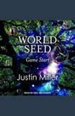 World Seed: Game Start, Justin Miller