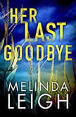Her Last Goodbye, Melinda Leigh