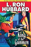 King of the Gunmen, L. Ron Hubbard