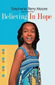Believing in Hope, Stephanie Perry Moore