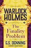 Warlock Holmes The Finality Problem, G.S. Denning