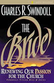 The Bride Renewing Our Passion for the Church, Charles R. Swindoll