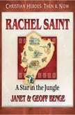 Rachel Saint A Star in the Jungle, Janet Benge