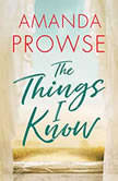 The Things I Know, Amanda Prowse