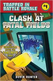 Clash at Fatal Fields An Unofficial Fortnite Adventure Novel, Devin Hunter