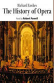 The History of Opera, Richard Fawkes