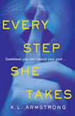 Every Step She Takes, K.L. Armstrong