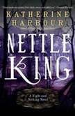 Nettle King, Katherine Harbour